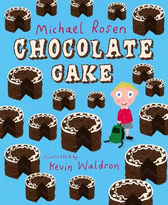 Chocolate Cake by Michael Rosen