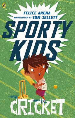 Sporty Kids: Cricket! by Felice Arena