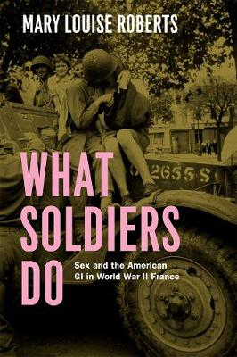 What Soldiers Do by Mary Louise Roberts