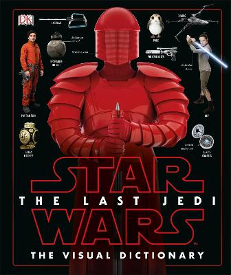 Star Wars The Last Jedi (TM) Visual Dictionary book