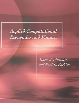 Applied Computational Economics and Finance by Mario J. Miranda