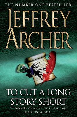 To Cut A Long Story Short by Jeffrey Archer