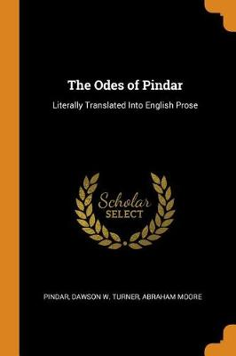 The Odes of Pindar: Literally Translated Into English Prose by Pindar
