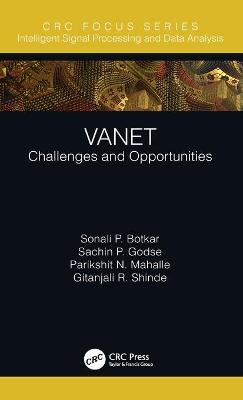 VANET: Challenges and Opportunities by Sonali P. Botkar