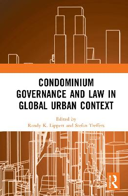 Condominium Governance and Law in Global Urban Context by Randy K. Lippert