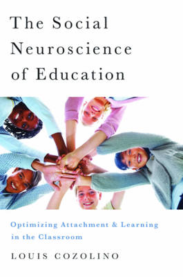 The Social Neuroscience of Education by Louis Cozolino