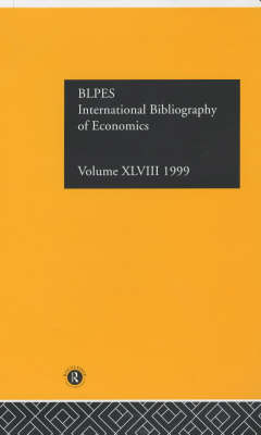IBSS: Economics: 1999 Volume 48 by Compiled by the British Library of Political and Economic Science
