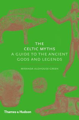 Celtic Myths by Miranda Aldhouse-Green
