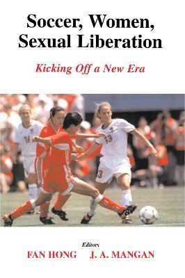 Soccer, Women, Sexual Liberation by Fan Hong