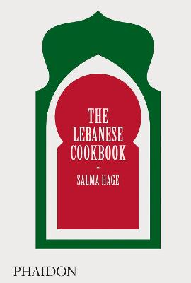 The Lebanese Cookbook by Salma Hage