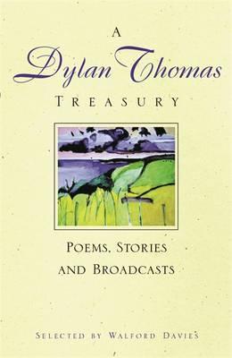 A Dylan Thomas Treasury by Dylan Thomas