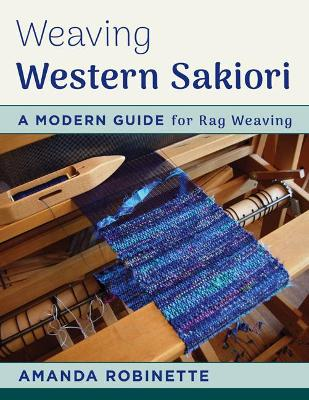 Weaving Western Sakiori by Amanda Robinette