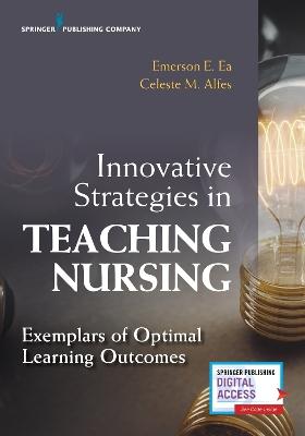 Innovative Strategies in Teaching Nursing: Exemplars of Optimal Learning Outcomes book