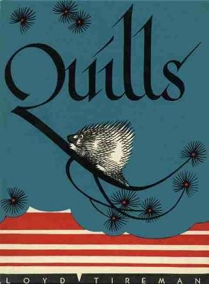 Quills by Loyd Tireman