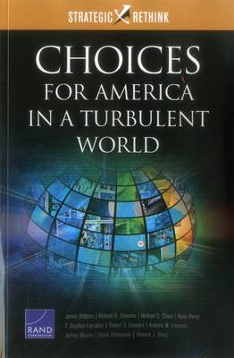 Choices for America in a Turbulent World by James Dobbins