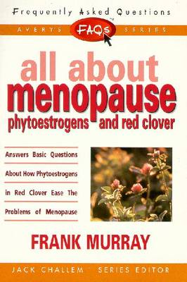 All About Menopause, Phytoestrogens and Red Clover by Frank Murray