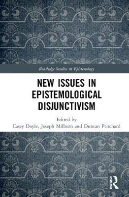 New Issues in Epistemological Disjunctivism book