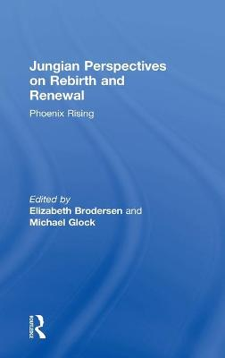 Jungian Perspectives on Rebirth and Renewal: Phoenix rising book