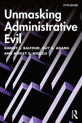 Unmasking Administrative Evil book