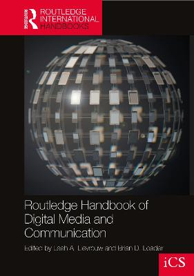 Routledge Handbook of Digital Media and Communication in Society by Leah A. Lievrouw