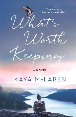 What's Worth Keeping: A Novel book