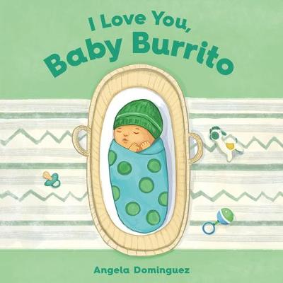 I Love You, Baby Burrito by Angela Dominguez