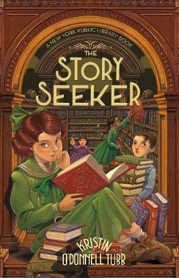The Story Seeker: A New York Public Library Book by Kristin O'Donnell Tubb