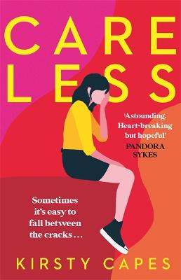 Careless: The hottest fiction debut of 2021 and 'the literary equivalent of gold dust'! by Kirsty Capes