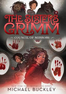 The Council of Mirrors (The Sisters Grimm #9): 10th Anniversary E by Michael Buckley