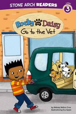Rocky and Daisy Go to the Vet by Melinda Melton Crow