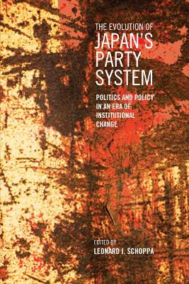 The Evolution of Japan's Party System by Leonard James Schoppa
