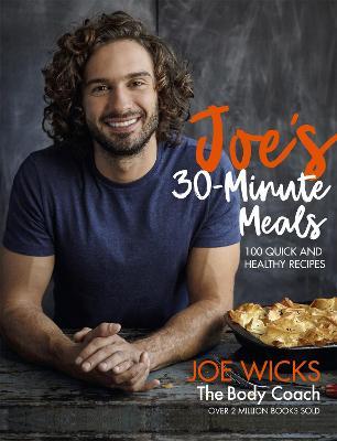 Joe's 30 Minute Meals by Joe Wicks