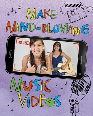 Make Mind-Blowing Music Videos book
