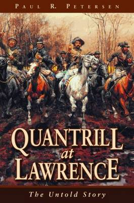 Quantrill at Lawrence by Paul Petersen