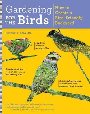 Gardening for the Birds by George Adams