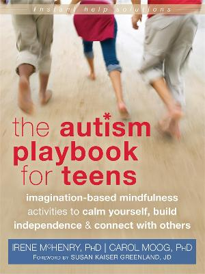 Autism Playbook for Teens by Irene McHenry
