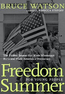 Freedom Summer For Young People by Bruce Watson