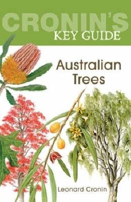 Cronin's Key Guide to Australian Trees by Leonard Cronin