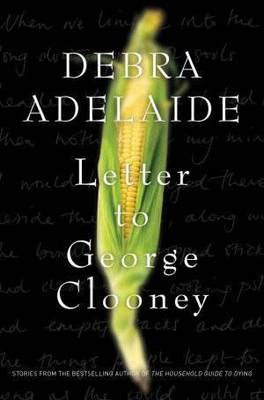 Letter to George Clooney by Debra Adelaide