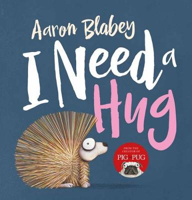 I Need a Hug HB by Aaron Blabey