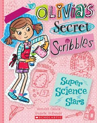 Olivia's Secret Scribbles #4: Super Science Stars book
