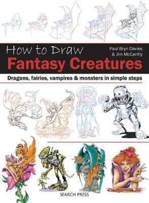 How to Draw: Fantasy Creatures by Paul Bryn Davies