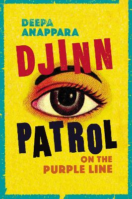 Djinn Patrol on the Purple Line: LONGLISTED FOR THE WOMEN'S PRIZE 2020 book