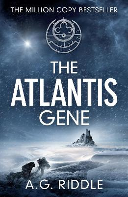 Atlantis Gene by A. G. Riddle