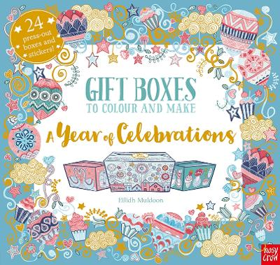 Gift Boxes to Colour and Make: A Year of Celebrations by Eilidh Muldoon