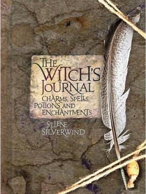 The Witch's Journal by Selene Silverwind