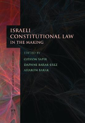 Israeli Constitutional Law in the Making by Gideon Sapir