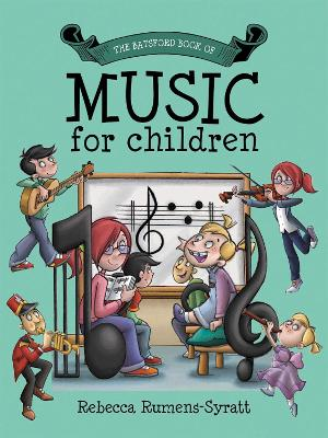 Batsford Book of Music for Children by Becky Rumens-Syratt