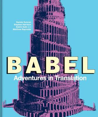 Babel: Adventures in Translation by Dennis Duncan