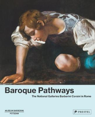 Baroque Pathways: The National Galleries Barberini Corsini in Rome book